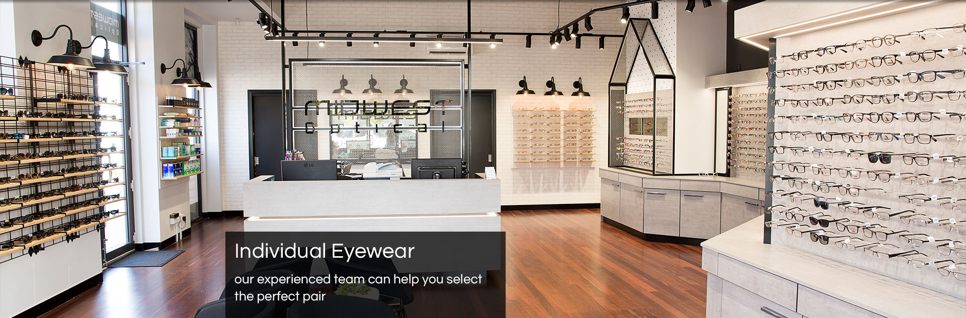 Individual eyewear - let our experienced team help you select the perfect pair